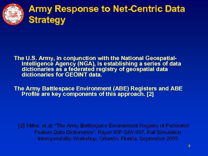 Army Response to Net-Centric Data Strategy The U. S. Army, in conjunction with the