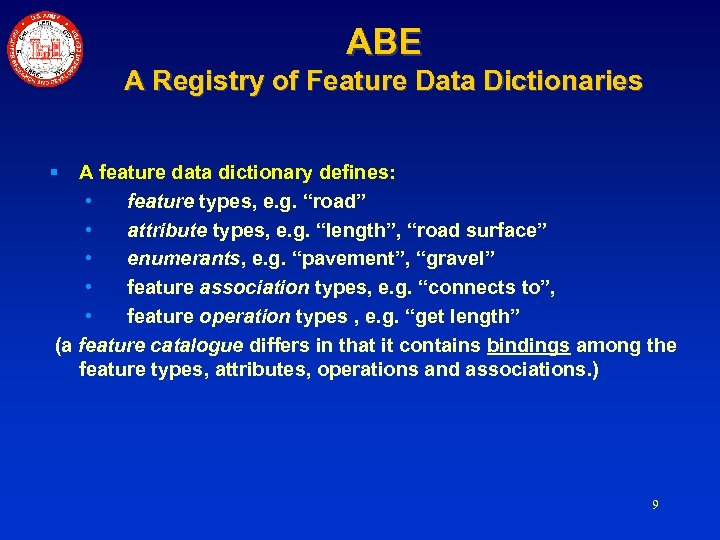 ABE A Registry of Feature Data Dictionaries § A feature data dictionary defines: •