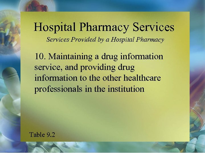 Hospital Pharmacy Services Provided by a Hospital Pharmacy 10. Maintaining a drug information service,