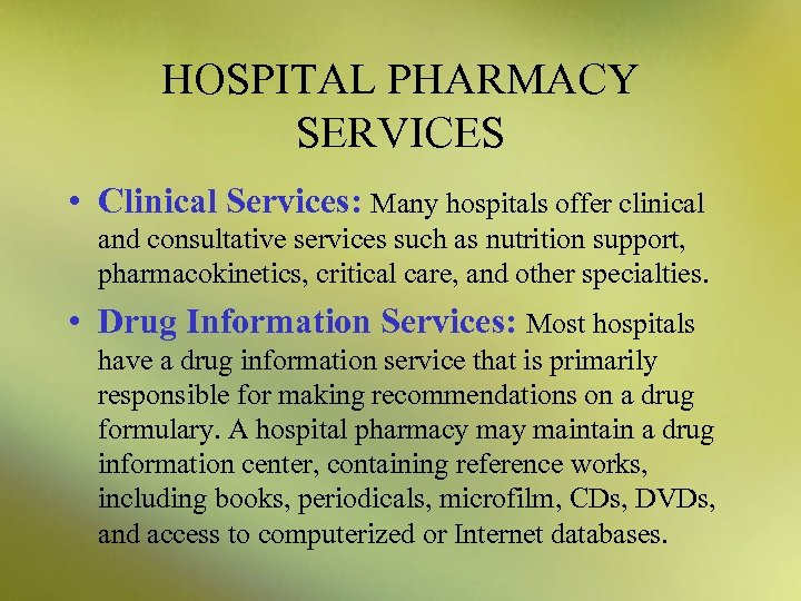 HOSPITAL PHARMACY SERVICES • Clinical Services: Many hospitals offer clinical and consultative services such
