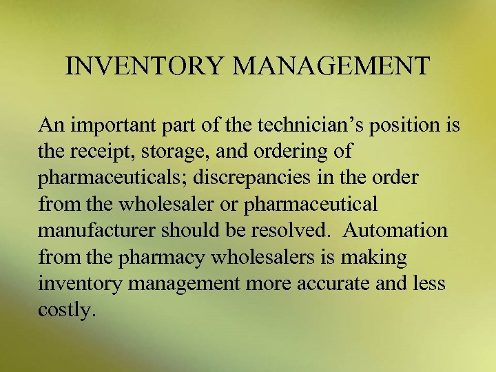 INVENTORY MANAGEMENT An important part of the technician's position is the receipt, storage, and