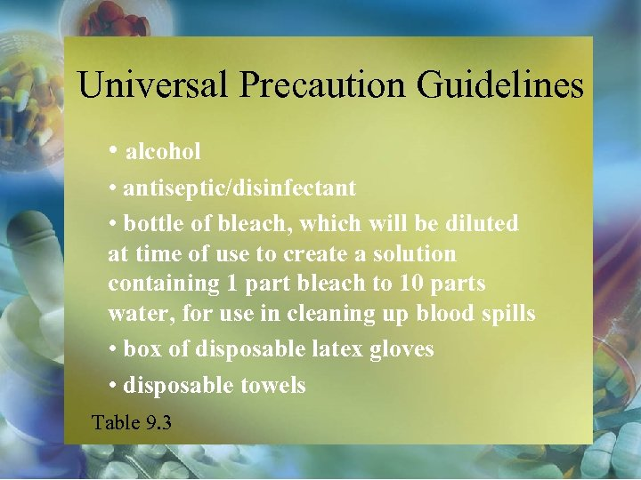 Universal Precaution Guidelines • alcohol • antiseptic/disinfectant • bottle of bleach, which will be