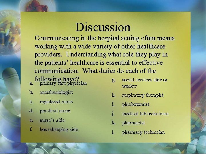 Discussion a. Communicating in the hospital setting often means working with a wide variety