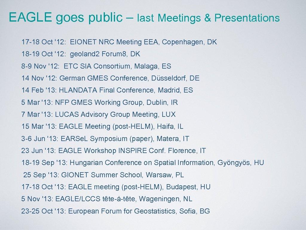 EAGLE goes public – last Meetings & Presentations 17 -18 Oct '12: EIONET NRC