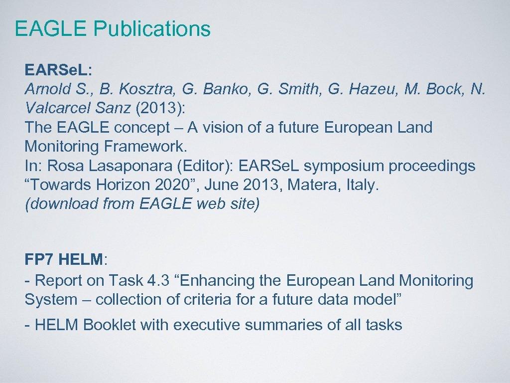EAGLE Publications EARSe. L: Arnold S. , B. Kosztra, G. Banko, G. Smith, G.