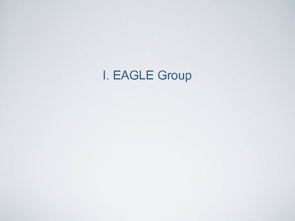I. EAGLE Group