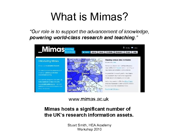 "What is Mimas? ""Our role is to support the advancement of knowledge, powering world-class"
