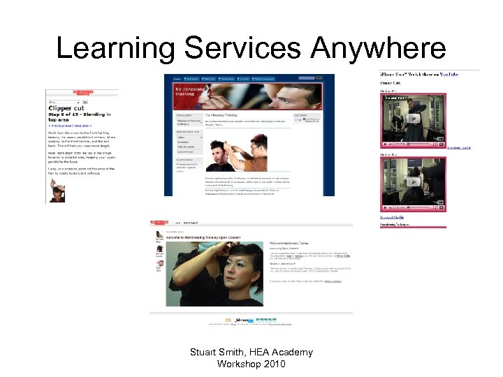 Learning Services Anywhere Stuart Smith, HEA Academy Workshop 2010