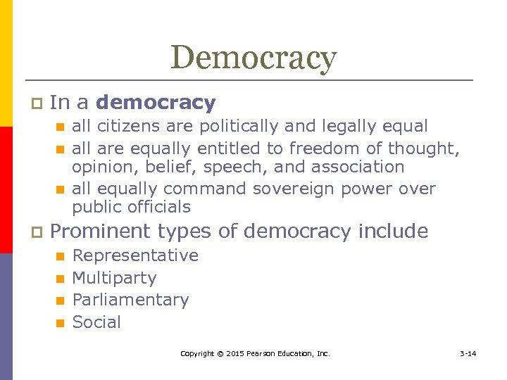 Democracy p In a democracy n n n p all citizens are politically and