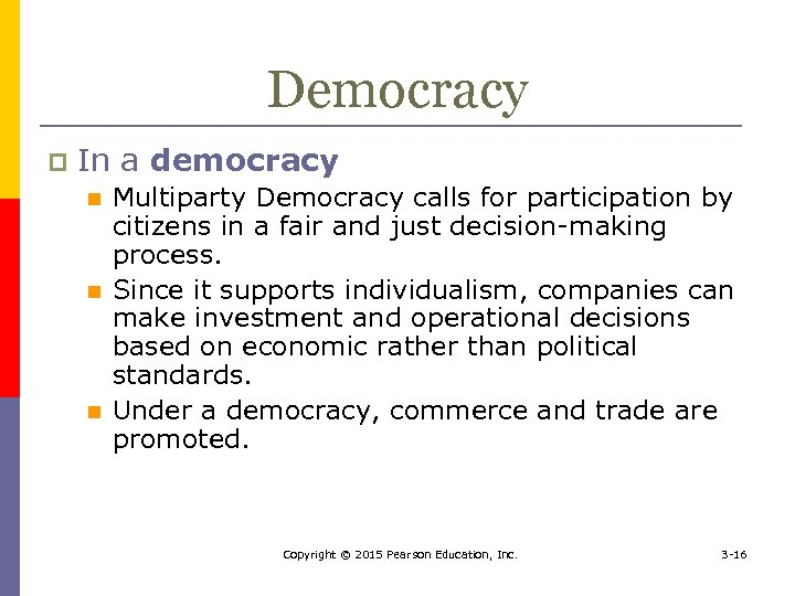 Democracy p In a democracy n n n Multiparty Democracy calls for participation by