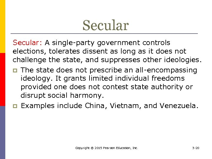 Secular: A single-party government controls elections, tolerates dissent as long as it does not