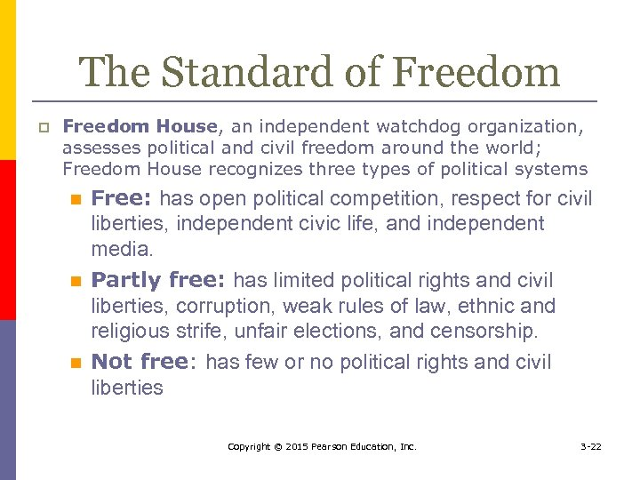 The Standard of Freedom p Freedom House, an independent watchdog organization, assesses political and