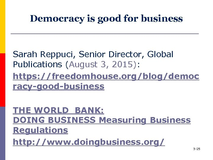 Democracy is good for business Sarah Reppuci, Senior Director, Global Publications (August 3, 2015):