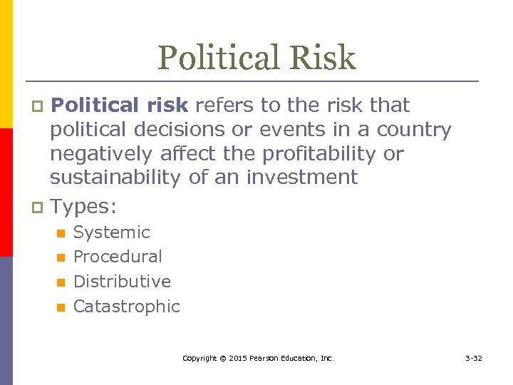 Political Risk Political risk refers to the risk that political decisions or events in