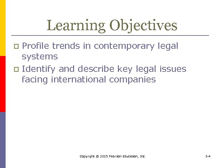 Learning Objectives Profile trends in contemporary legal systems p Identify and describe key legal