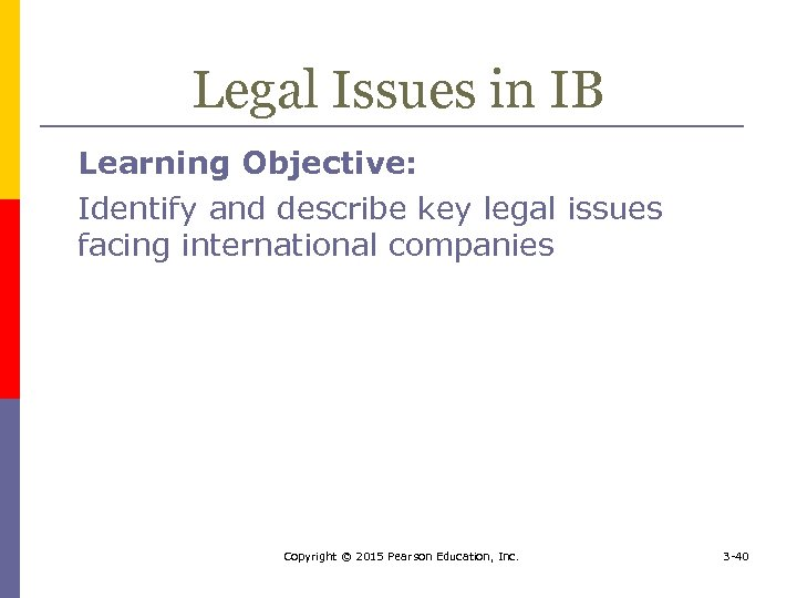 Legal Issues in IB Learning Objective: Identify and describe key legal issues facing international