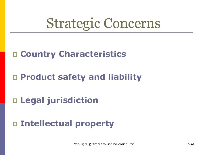 Strategic Concerns p Country Characteristics p Product safety and liability p Legal jurisdiction p