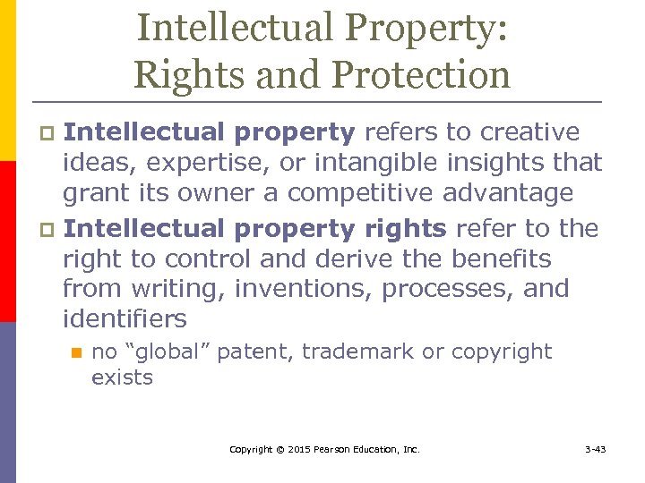 Intellectual Property: Rights and Protection Intellectual property refers to creative ideas, expertise, or intangible