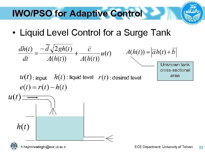 IWO/PSO for Adaptive Control • Liquid Level Control for a Surge Tank : input