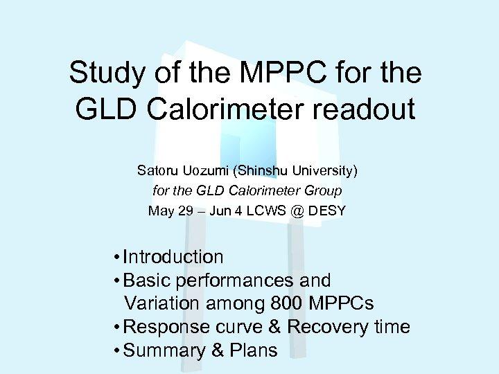 Study of the MPPC for the GLD Calorimeter readout Satoru Uozumi (Shinshu University) for