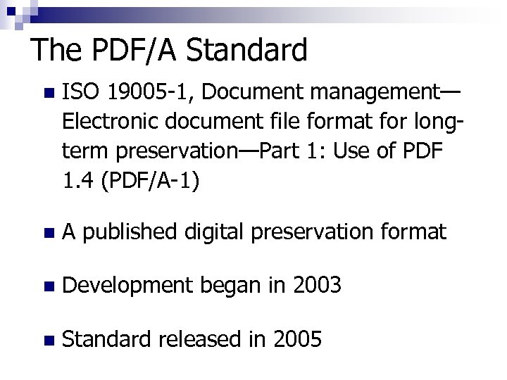 The PDF/A Standard n ISO 19005 -1, Document management— Electronic document file format for