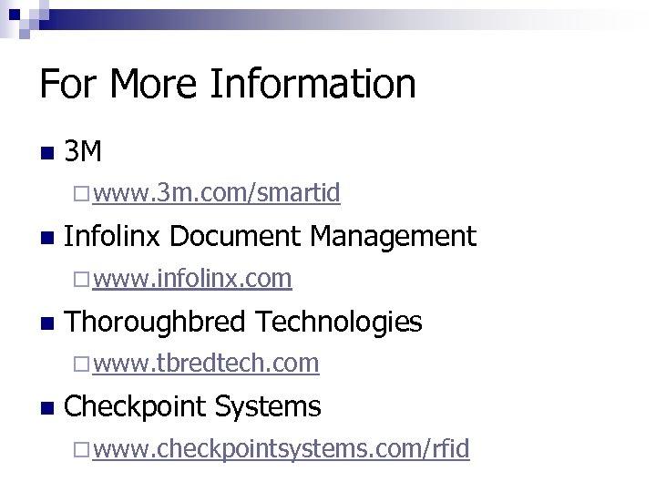 For More Information n 3 M ¨ www. 3 m. com/smartid n Infolinx Document