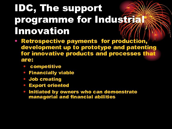 IDC, The support programme for Industrial Innovation • Retrospective payments for production, development up