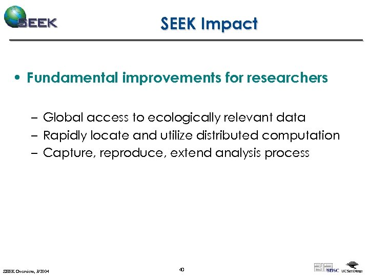 SEEK Impact • Fundamental improvements for researchers – Global access to ecologically relevant data