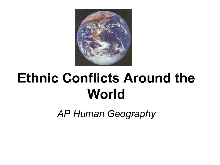 Ethnic Conflicts Around the World AP Human Geography