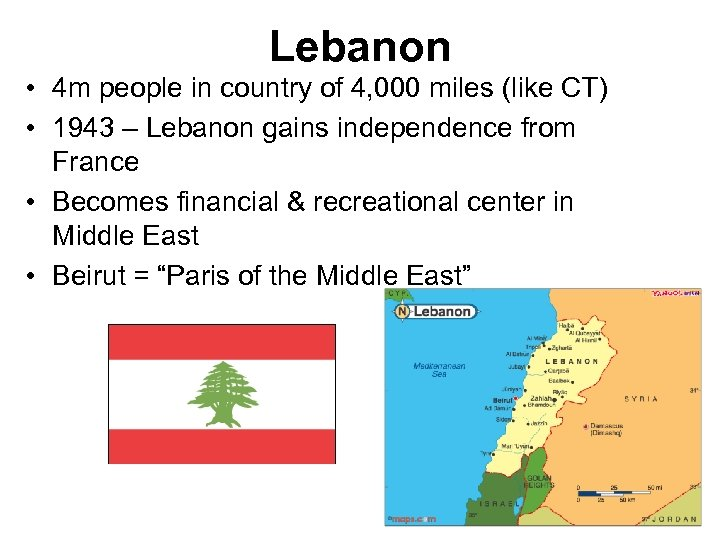 Lebanon • 4 m people in country of 4, 000 miles (like CT) •