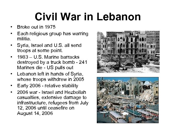 Civil War in Lebanon • Broke out in 1975 • Each religious group has