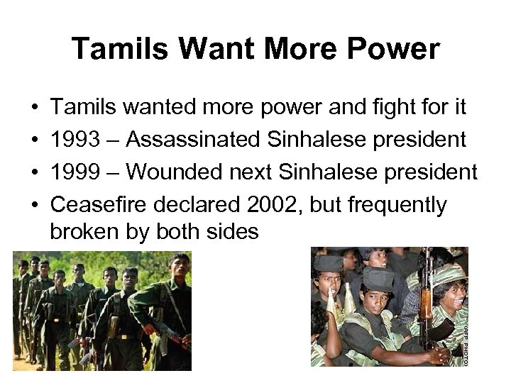 Tamils Want More Power • • Tamils wanted more power and fight for it