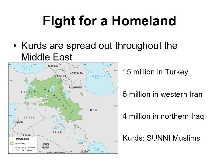 Fight for a Homeland • Kurds are spread out throughout the Middle East 15