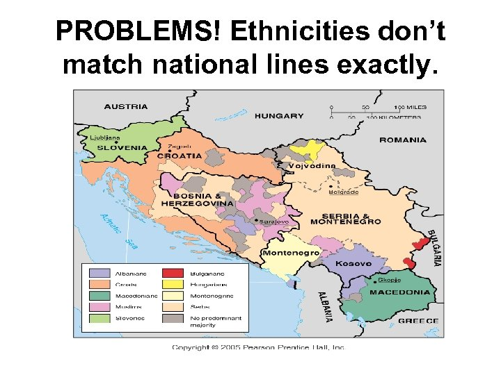 PROBLEMS! Ethnicities don't match national lines exactly.