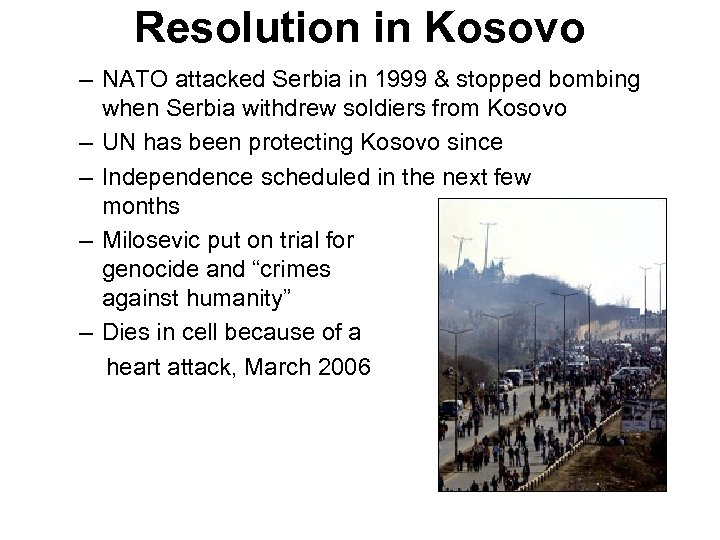Resolution in Kosovo – NATO attacked Serbia in 1999 & stopped bombing when Serbia