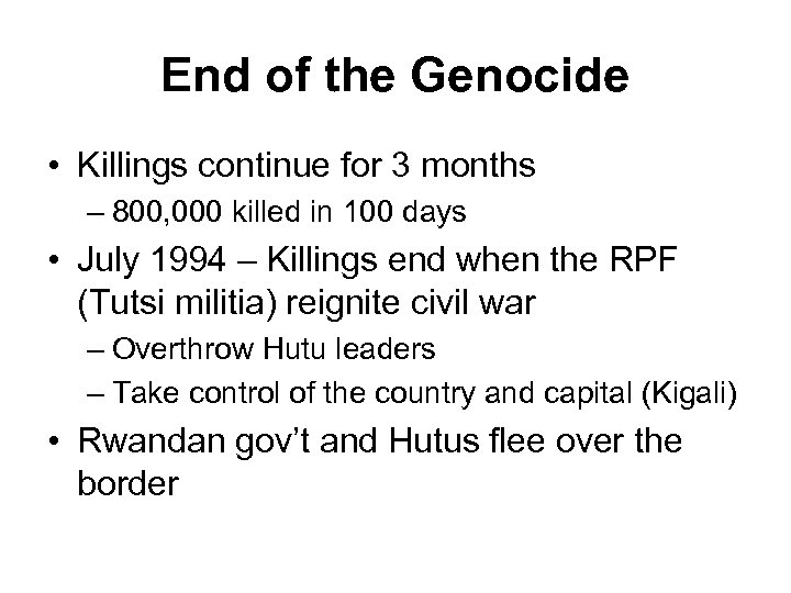 End of the Genocide • Killings continue for 3 months – 800, 000 killed