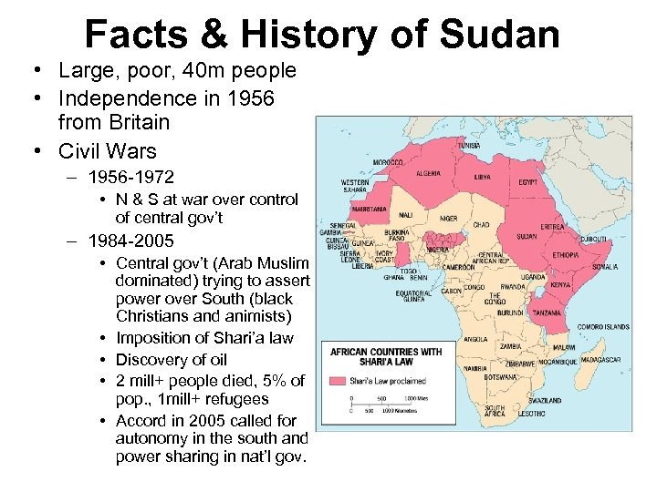 Facts & History of Sudan • Large, poor, 40 m people • Independence in