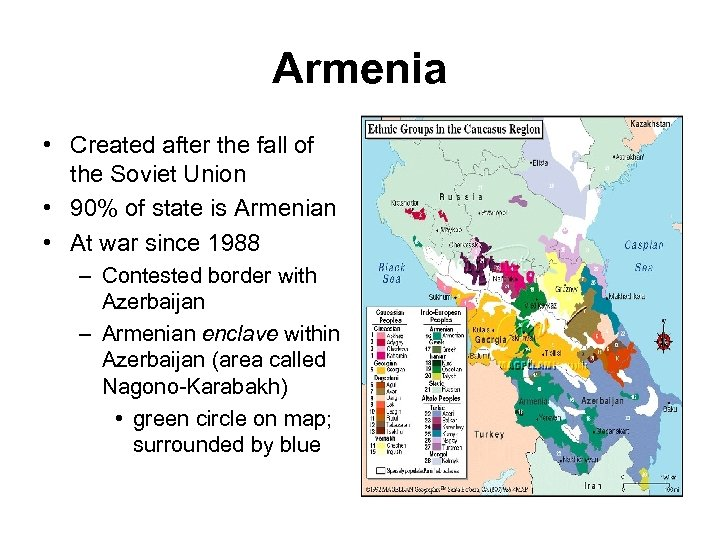 Armenia • Created after the fall of the Soviet Union • 90% of state