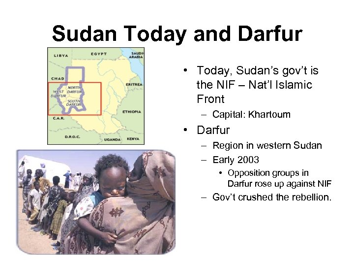 Sudan Today and Darfur • Today, Sudan's gov't is the NIF – Nat'l Islamic