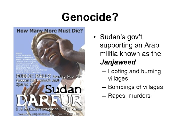 Genocide? • Sudan's gov't supporting an Arab militia known as the Janjaweed – Looting
