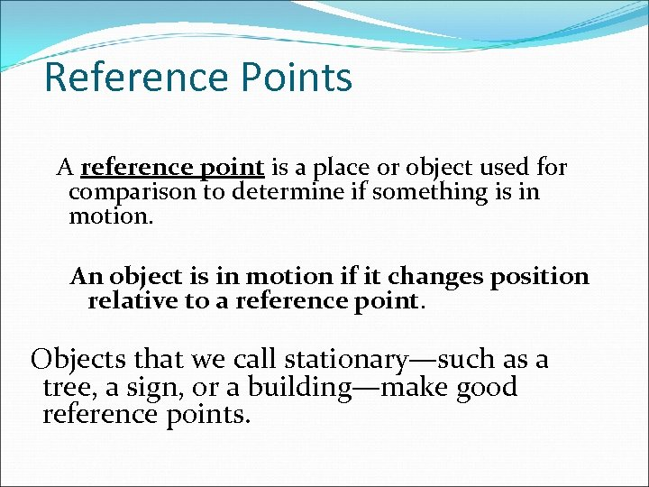 Reference Points A reference point is a place or object used for comparison to