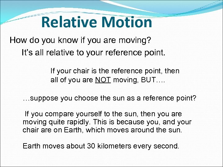 Relative Motion How do you know if you are moving? It's all relative to
