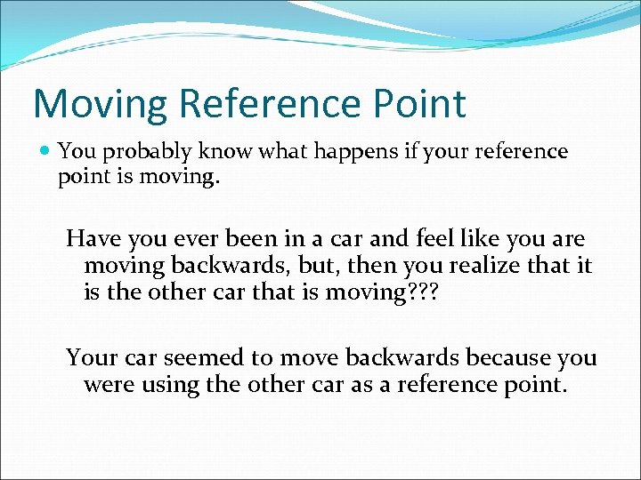 Moving Reference Point You probably know what happens if your reference point is moving.