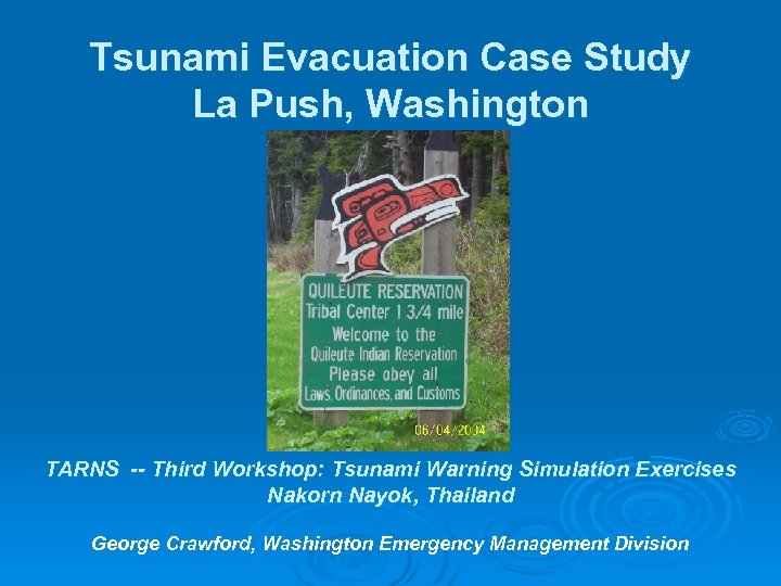 Tsunami Evacuation Case Study La Push, Washington TARNS -- Third Workshop: Tsunami Warning Simulation