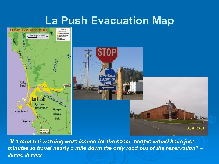 "La Push Evacuation Map ""If a tsunami warning were issued for the coast, people"