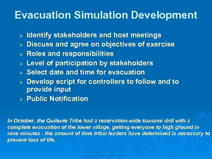 Evacuation Simulation Development Ø Ø Ø Ø Identify stakeholders and host meetings Discuss and