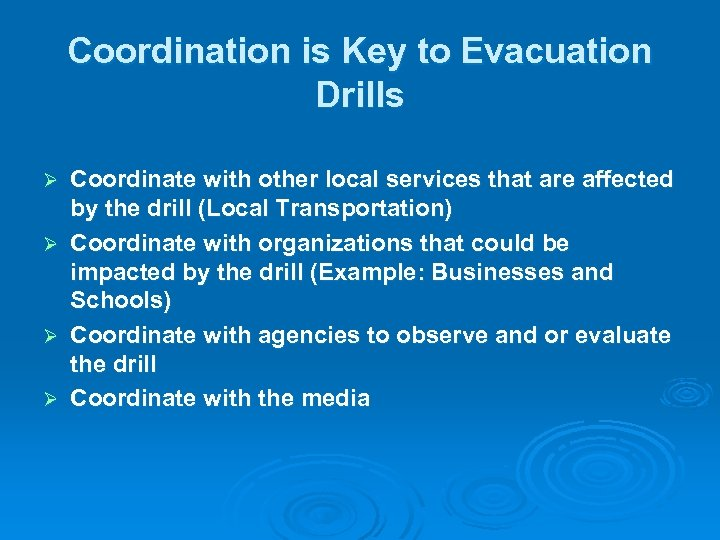 Coordination is Key to Evacuation Drills Coordinate with other local services that are affected