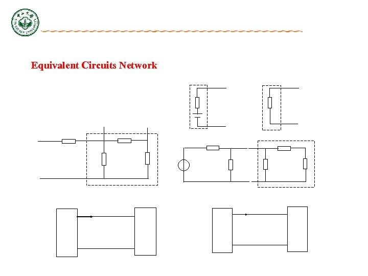 Equivalent Circuits Network
