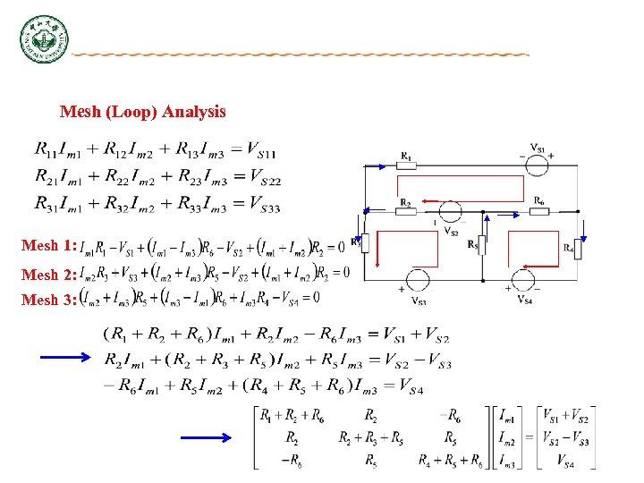 Mesh (Loop) Analysis Mesh 1: Mesh 2: Mesh 3: