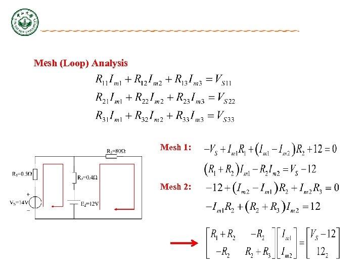 Mesh (Loop) Analysis Mesh 1: Mesh 2: